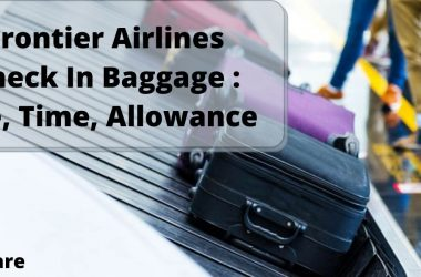 Frontier Airlines Check In Baggage _ Fee, Time, Allowance